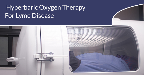 Hyperbaric Oxygen Therapy For Lyme Disease